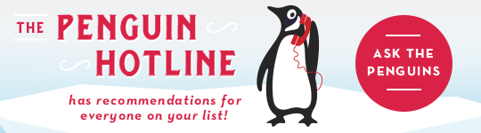 The Penguin Hotline has book recommendations for everyone on your list!