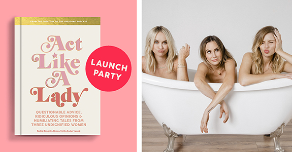 ACT LIKE A LADY Launch Party with The LadyGang