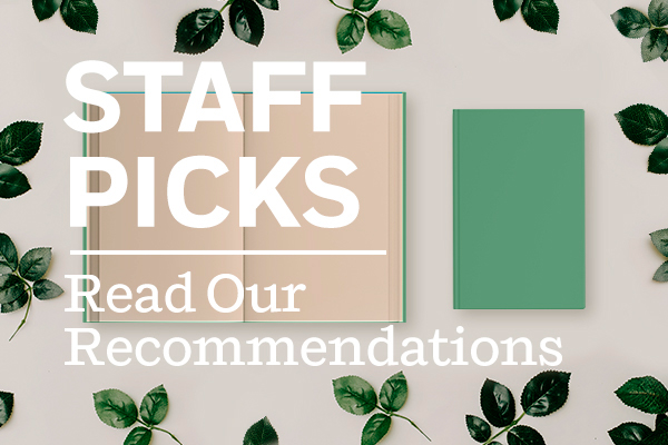Staff Picks: Read Our Recommendations