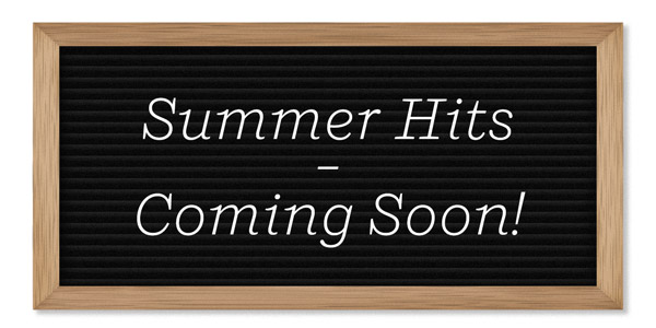 Summer Hits - Coming Soon!
